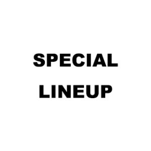 SPECIAL LINEUP